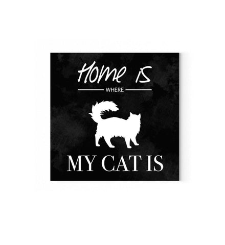 Leinwand Quadratisch - Home Is Where My Cat Is  - Leinwand Mit Keilrahmen 45cm X 45cm