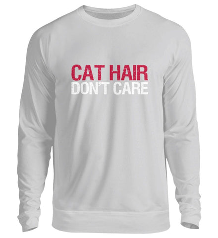 Unisex Sweatshirt - Cat Hair Don't Care  - Unisex Pullover