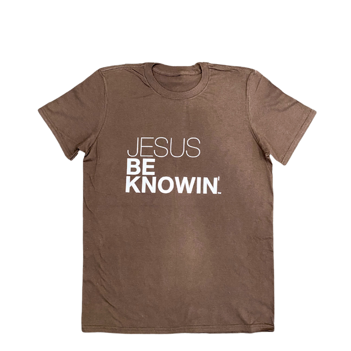 Jesus Be Knowin' | Chocolate Tee