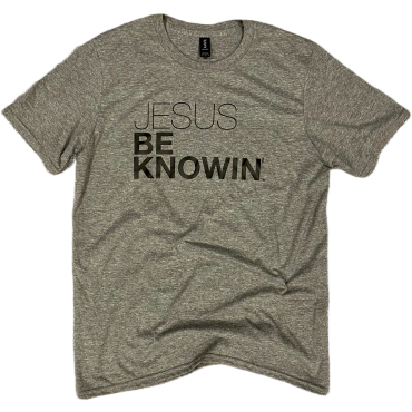 Jesus Be Knowin' | Heather Grey + Black [Various Styles]