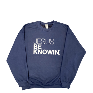 Jesus Be Knowin' | Navy Blue Pink or White Sweatshirt
