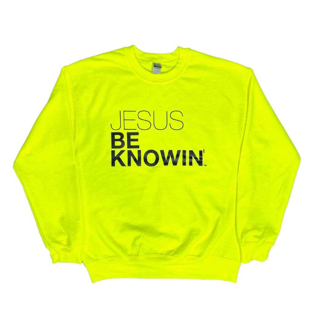 Jesus Be Knowin' | Neon Sweatshirt