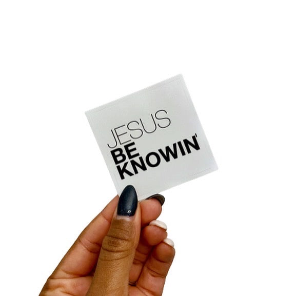 Jesus Be Knowin' | Sticker