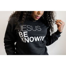 Load image into Gallery viewer, Jesus Be Knowin' | Black Sweatshirt