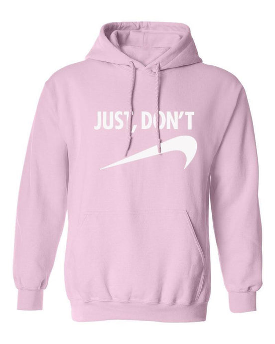 Just Don't Hoodie - Pink