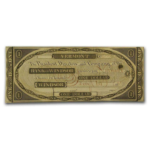 1838 Bank of Windsor, VT $1.00 Note CU - HMint Precious Metals