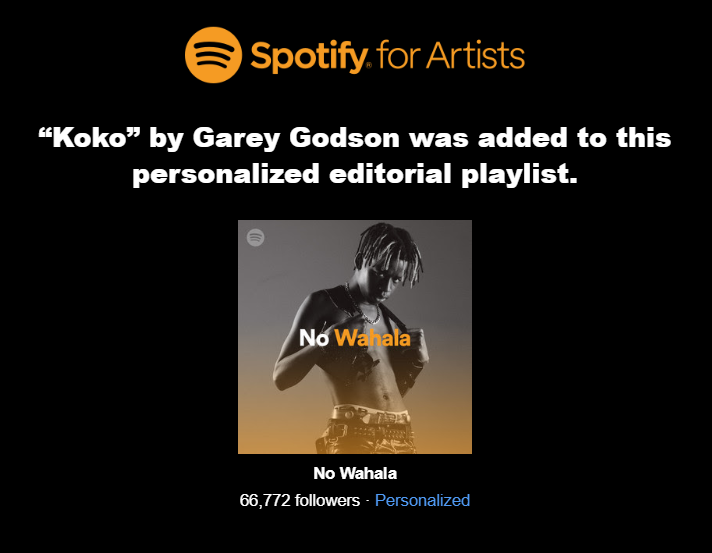 Garey Godson - Koko (ft. SDC) got added to Spotify editorial Playlist No Wahala & Alté Cruise