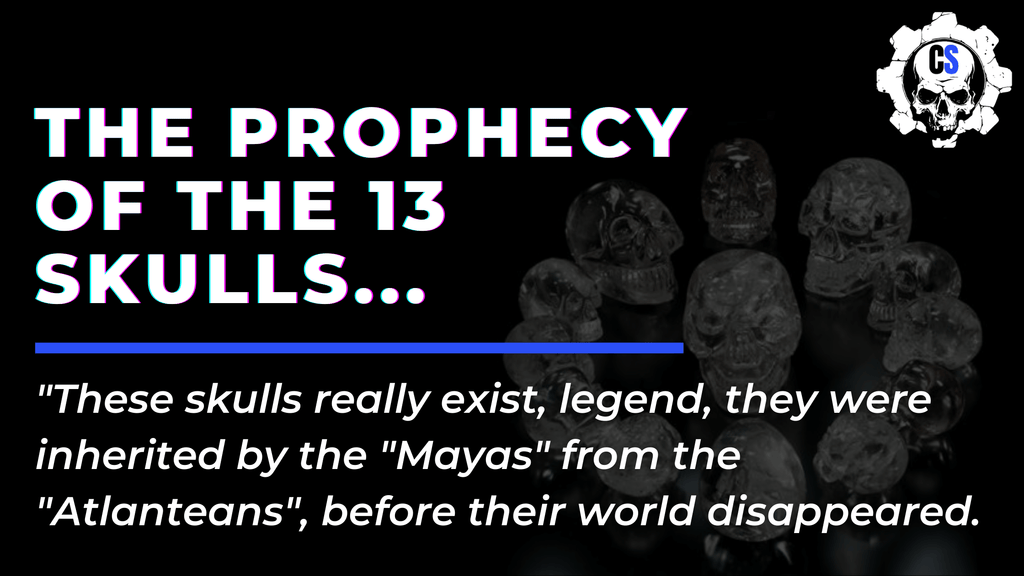 The Prophecy Of The 13 Crystal Skulls...