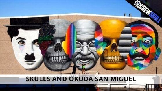 SKULLS AND OKUDA SAN MIGUEL