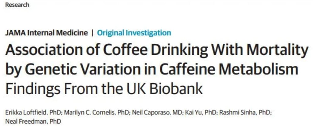 Association of Coffee Drinking With Mortality by Genetic Variation in Caffeine Metabolism - Reprinted from JAMA Intern Med. 2018;178(8):1086-1097. doi:10.1001/jamainternmed.2018.2425