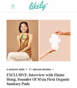 Likely: EXCLUSIVE: Interview with Elaine Hong, Founder Of M'sia First Organic Sanitary Pads