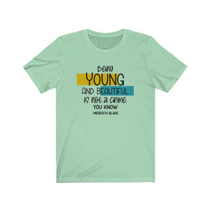 Being young and beautiful Unisex Jersey Short Sleeve Tee