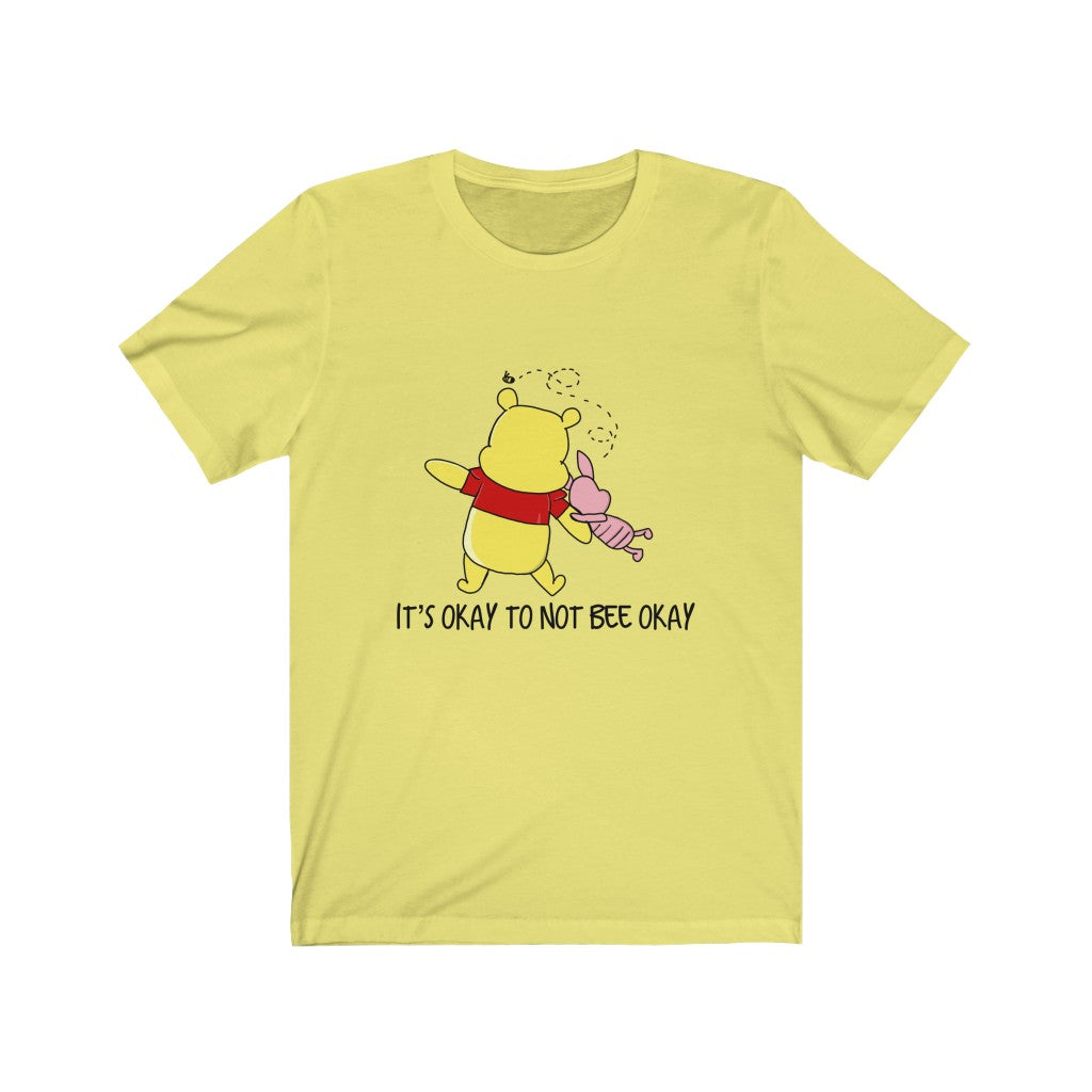 It's okay to not bee okay Unisex Jersey Short Sleeve Tee
