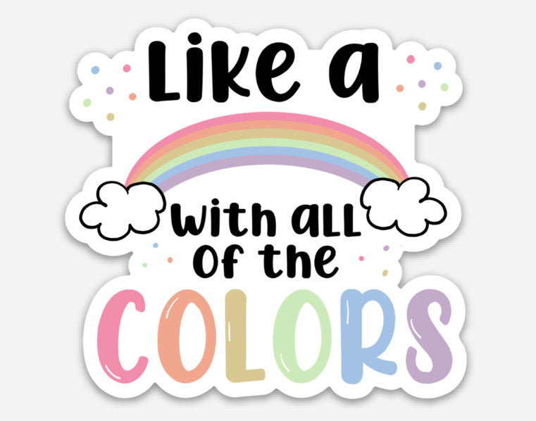 Like a Rainbow Magnet or Sticker