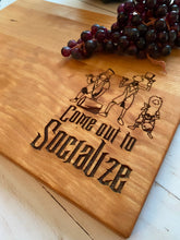 Load image into Gallery viewer, Come out to Socialize Cutting Board