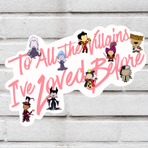 To all the villains I've loved before magnet or sticker
