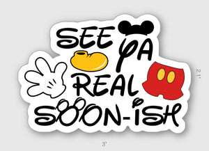 See ya real soon-ish magnet or sticker