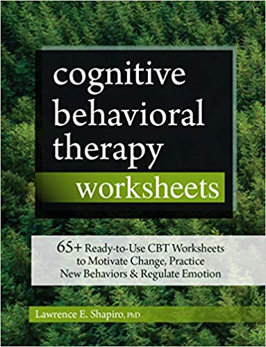 Cognitive Behavioral Therapy Worksheets: 65+ Ready-to-Use CBT Worksheets to Motivate Change, Practice New Behaviors & Regulate Emotion