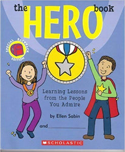 The Hero Book - Learning Lessons From the People You Admire
