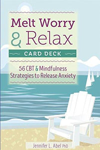 Melt Worry and Relax Card Deck: 56 CBT & Mindfulness Strategies to Release Anxiety