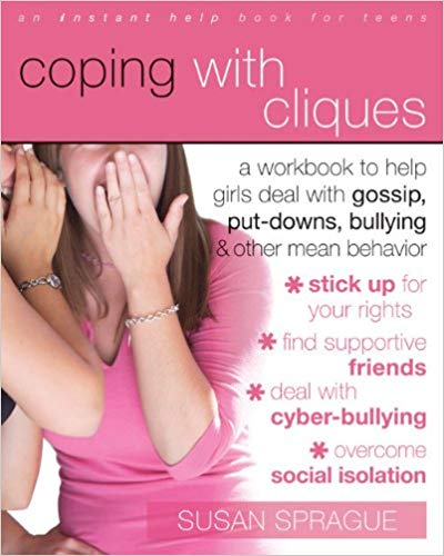 Coping with Cliques: A Workbook to Help Girls Deal with Gossip, Put-Downs, Bullying, and Other Mean Behavior