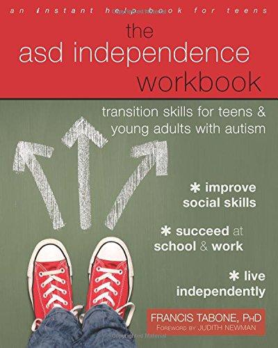 The ASD Independence Workbook: Transition Skills for Teens and Young Adults with Autism