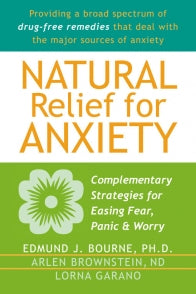 Natural Relief for Anxiety: Complementary Strategies for Easing Fear, Panic, and Worry