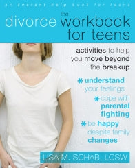 The Divorce Workbook for Teens: Activities to Help You Move Beyond the Breakup (PDF)