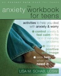The Anxiety Workbook for Teens: Activities to Help You Deal with Anxiety and Worry (PDF)