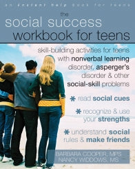 The Social Success Workbook for Teens: Skill-Building Activities for Teens with Nonverbal Learning Disorder, Asperger's Disorder, and Other Social-Skill Problems (PDF)