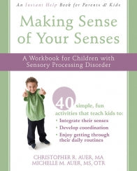 Making Sense of Your Senses: A Workbook for Children with Sensory Processing Disorder (PDF)