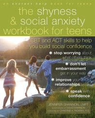 The Shyness and Social Anxiety Workbook for Teens: CBT and ACT Skills to Help You Build Social Confidence (PDF)