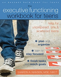 The Executive Functioning Workbook for Teens: Help for Unprepared, Late, and Scattered Teens (PDF)