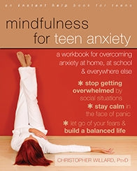 Mindfulness for Teen Anxiety: A Workbook for Overcoming Anxiety at Home, at School, and Everywhere Else (PDF)