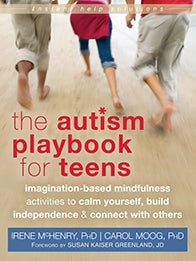 The Autism Playbook for Teens Imagination-Based Mindfulness Activities to Calm Yourself, Build Independence, and Connect with Others (PDF)