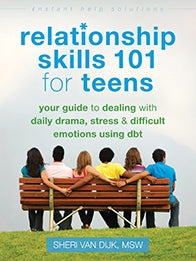 Relationship Skills 101 for Teens: Your Guide to Dealing with Daily Drama, Stress, and Difficult Emotions Using DBT (PDF)