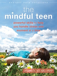 The Mindful Teen: Powerful Skills to Help You Handle Stress One Moment at a Time (PDF)