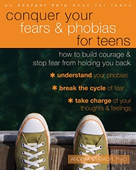 Conquer Your Fears and Phobias for Teens: How to Build Courage and Stop Fear from Holding You Back (PDF)