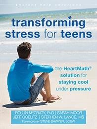 Transforming Stress for Teens: The HeartMath Solution for Staying Cool Under Pressure (PDF)