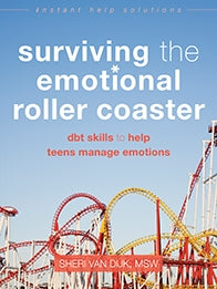 Surviving the Emotional Roller Coaster: DBT Skills to Help Teens Manage Emotions (PDF)
