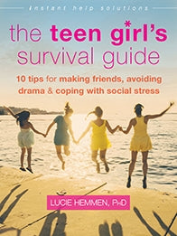 The Teen Girl's Survival Guide: Ten Tips for Making Friends, Avoiding Drama, and Coping with Social Stress (PDF)