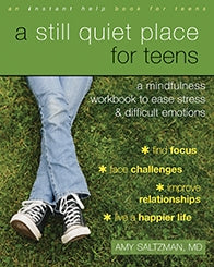 A Still Quiet Place for Teens: A Mindfulness Workbook to Ease Stress and Difficult Emotions (PDF)