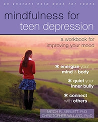 Mindfulness for Teen Depression: A Workbook for Improving Your Mood (PDF)