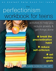 The Perfectionism Workbook for Teens: Activities to Help You Reduce Anxiety and Get Things Done (PDF)