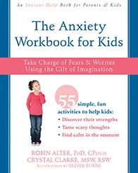The Anxiety Workbook for Kids: Take Charge of Fears and Worries Using the Gift of Imagination (PDF)