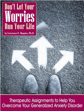 Don't Let Your Worries Run Your Life: Therapeutic Assignments to Help You Overcome Your Generalized Anxiety Disorder (Print & PDF)