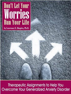 Don't Let Your Worries Run Your Life: Therapeutic Assignments to Help You Overcome Your Generalized Anxiety Disorder (PDF)