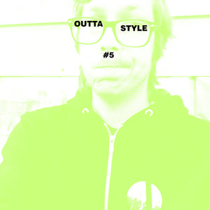 Outta Style #5: Into The Unknown