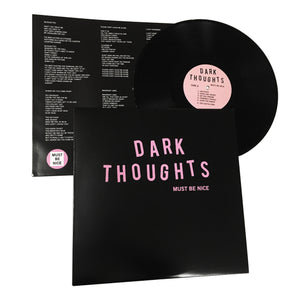 Dark Thoughts: Must Be Nice 12""