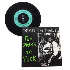 "Dead Kennedys: Too Drunk to Fuck 7"" (used)"